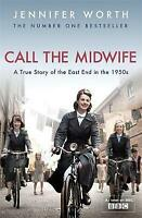 Call The Midwife: A True Story Of The East End In The 1950s, Worth, Jennifer , G