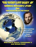 The Secret Lost Diary of Admiral Richard E. Byrd and the Phantom of the Poles...