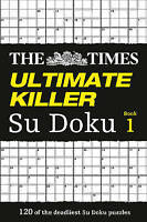 The  Times  Ultimate Killer Su Doku: The Deadliest of All Killer Su Dokus by...